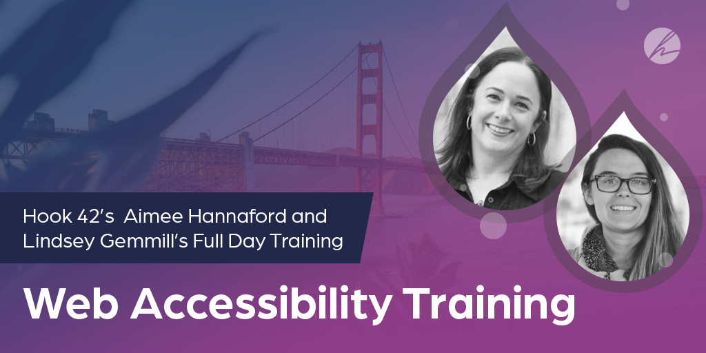 Hook 42's Aimee Hannaford and Lindsey Gemmill deliver a full day web accessibility training at BADCamp 2019