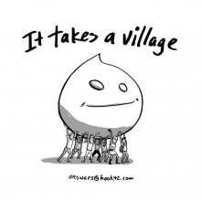"Drawing of people holding up a Drupal log, reads ""It takes a village"""