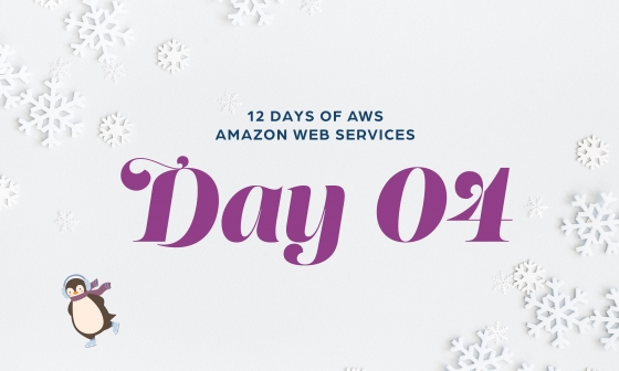12 Days of AWS Day 4 written around snowflakes with a penguin ice skating