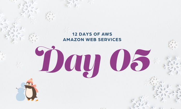 12 Days of AWS Day 1 written around snowflakes with a penguin building a snowman