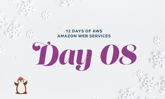 12 Days of AWS Day 8 written around snowflakes with a penguin wearing a red beanie hat