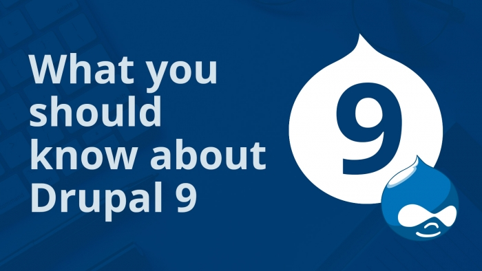 what you should know about Drupal 9